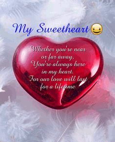 My sweetheart . Whether you're near or far away . You're always here in my heart. For our love will last for a lifetime ❤️ Mein Schätzchen. Ob du nahe b Cute Love Quotes, Soulmate Love Quotes, Love Quotes For Her, Romantic Love Quotes, Love Yourself Quotes, Love Poems, Romantic Poems, Romantic Texts, Sweet Dream Quotes