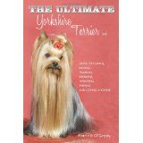 The Ultimate Yorkshire Terrier Book: Guide to Caring, Raising, Training, Breeding, Whelping, Feeding and Loving a Yorkie (Paperback)By Patricia O'Grady