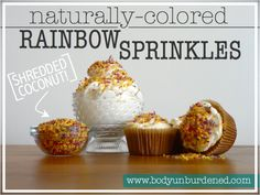 Everyone loves rainbow sprinkles! But hydrogenated oil, GMOs, and artificial dyes? No thanks! Luckily you can make your own naturally-colored rainbow sprinkles with shredded coconut!
