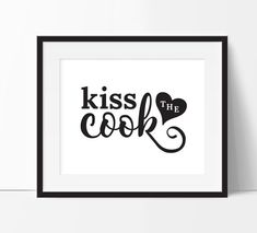 Kiss the Cook printable kitchen decor. Instant download includes 5x7 and 8x10 in 8 colors. Request a custom color or size - no extra charge.
