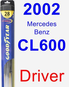 Driver Wiper Blade for 2002 Mercedes-Benz CL600 - Hybrid