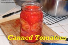 Tormented Kitchen: Home Canned Tomatoes Very Hungry, How To Can Tomatoes, What's Cooking, What To Cook, Salsa, Easy Meals, Kitchen, Recipes, Food