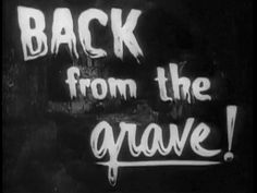 Back From The Grave!