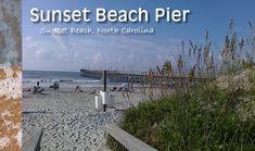 Sunset Beach Pier - Sunset Beach, North Carolina - 910-579-6630