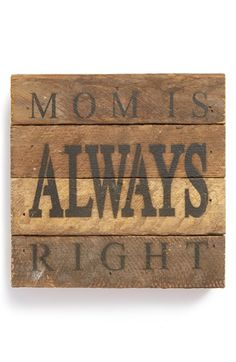 Second Nature by Hand 'Mom Is Always Right' Repurposed Wood Wall Art | Nordstrom