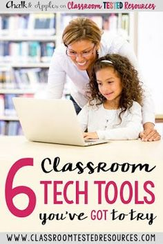 "6 ""Must try"" classroom tech tools for your elementary classroom"