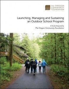 OREGON: OCF Releases Outdoor School Planning Guide  It's ironic how, in spite of the growing body of evidence that outdoor and environment-based education results in improved student learning, and in spite of passionate parental and community support, traditional outdoor school programs are increasingly endangered by that most mundane of threats — state and district education budget cuts.
