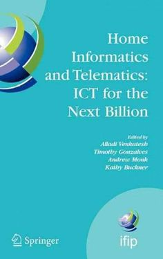 Home Informatics and Telematics: ICT for the Next Billion: Proceedings Of The Ifip TC 9, WG 9.3 Hoit 2007 Confere...
