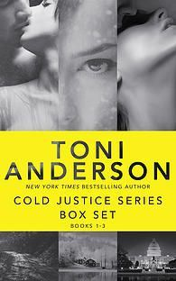 Cold Justice Series by Toni Anderson - featured author of Pay it Forward Friday January 16, 2015 ~ Official Website of Leah Braemel