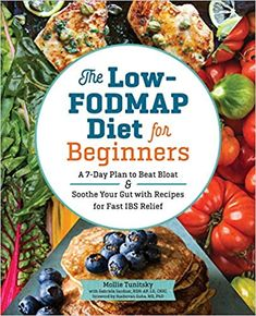 Read Mollie Tunitsky's book The Low-FODMAP Diet for Beginners: A Plan to Beat Bloat and Soothe Your Gut with Recipes for Fast IBS Relief. Published on by Rockridge Press. High Fodmap Foods, Low Fodmap, Fodmap Recipes, Diet Recipes, Recipes For Ibs, Easy Recipes, Smoothie Recipes, Delicious Recipes, Fodmap Meal Plan