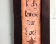 Remove Shoes Wood Sign Kindly Remove Your Shoes by UpcycledRelic