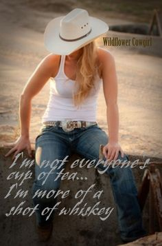 Cowgirl quotes and sayings. Pretty cowgirl. Western life. Cowgirls and whiskey. Facebook.com/WildflowerCowgirl