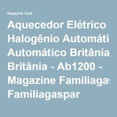 Aquecedor Elétrico Halogênio Automático Britânia - Ab1200 - Magazine Familiagaspar