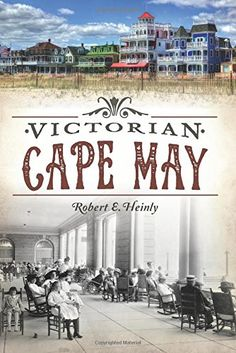 Victorian Cape May by Bob Heinly