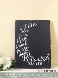 I love you to the moon and back... beautiful & versitile typography. This would be lovely in a nursery