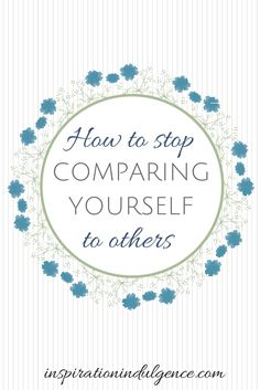 Do you find yourself constantly comparing yourself to others? If so, read this.