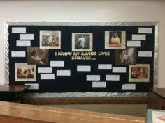 I Know My Savior Lives Because.... Bulletin Board | Mormon Share