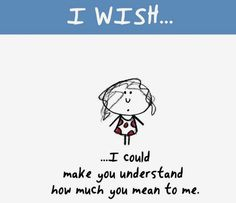 I Love You, My Love, Wish Quotes, I Wish, You Meant, Good Thoughts, True Words, Love Letters, Understanding Yourself