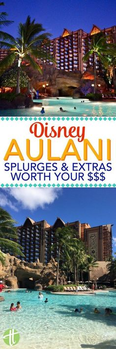 Planning a vacation to Aulani, a Disney Resort & Spa, in O'ahu Hawaii? Find out what splurge activities and dining are worth fitting into your vacation budget. A look at the luau, character meals, room upgrades, spa, excursions, and more.