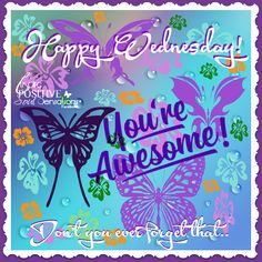 Happy Wednesday You Are Awesome good morning wednesday hump day wednesday quotes good morning quotes happy… Wednesday Morning Greetings, Wednesday Morning Quotes, Wednesday Hump Day, Wednesday Wishes, Blessed Wednesday, Wonderful Wednesday, Good Morning Quotes, Wednesday Prayer, Tuesday