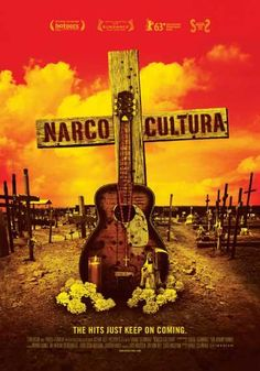 Narco Cultura (Documentary) - To a growing number of Mexicans and Latinos, narco traffickers have become iconic outlaws and the new models of fame and success...WATCH NOW !