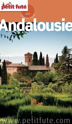Guide touristique Petit Futé Andalousie édition 2015 - Version Numérique.