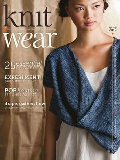 Knit wear spring 2012 - want to make the cover piece Knitting Daily, Knitting Books, Crochet Books, Easy Knitting, Knitting Stitches, Knitting Projects, Knit Crochet, Crochet Scarfs, Knitting Magazine