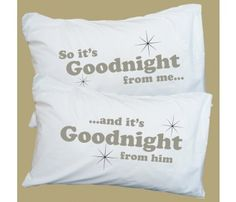 Goodnight Pillow Cases - Loved The Two Ronnies.  Classic comedians.