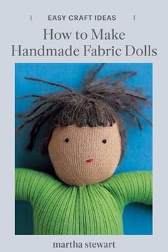 Give a child a soft and sweet companion with a handmade fabric doll that looks just like them. Our DIY fabric dolls, made from little more than fabric and yarn, are full of personality. #marthastewart #crafts #diyideas #easycrafts #tutorials #hobby Fabric Dolls, Easy Crafts, Personality, Crochet Hats, Teddy Bear, Tutorials, Child, Sweet, Projects