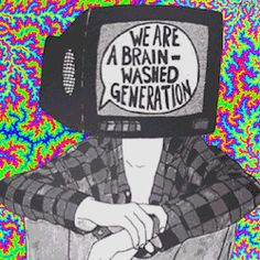 gif art truth Misfits hippie drugs weed marijuana smoke cannabis lsd TV Grunge acid psychedelic trip alcohol drinking hippy revolution psychadelic generation Druggie brainwashed freethinker