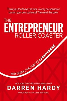Inspirational books for entrepreneurs: The Entrepreneur Roller Coaster: Why Now Is the Time to Darren Hardy (affiliate) Reading Lists, Book Lists, Entrepreneur Books, Entrepreneur Inspiration, Business Entrepreneur, Finance, Best Entrepreneurs, Personal Development Books, Thing 1