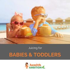 Juicing for Babies and Toddlers