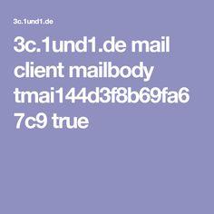 3c.1und1.de mail client mailbody tmai144d3f8b69fa67c9 true