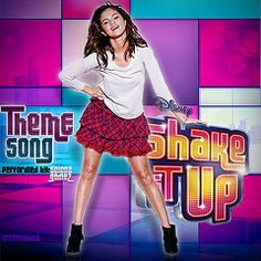 Shake it up (Theme Song) - Selena Gomez by Upn'Down.