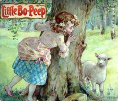 Little Bo Peep - the earliest record of this rhyme is in a manuscipt from around 1805.  Published by E.P.Dutton New York 1890