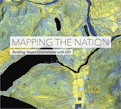 Mapping the Nation: Building Smart Government with GIS is a collection of GIS maps illustrating the many ways that federal government agencies rely on GIS analysis to build stronger, more resilient nations and help make the world a better place. Pulled from a broad range of departments, maps included in the book demonstrate how the technology can be used to evaluate, plan and respond to social, economic, and environmental concerns at local, regional, national, and global levels.