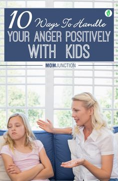 10 Ways To Handle Your Anger Positively With Kids: You must never lose control while parenting, even though it is easier said than done. Here are some suggestions that can help you stay calm and more rational.