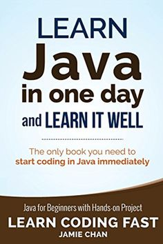 Java: Learn Java in One Day and Learn It Well. Java for Beginners with Hands-on Project. (Learn Coding Fast with Hands-On Project Book , Java: Learn Java in One Day and Learn It Well. Java for Beginners with Hands-on Project. (Learn Coding Fast with Ha Computer Coding, Computer Programming, Computer Science, Learn Programming Online, Data Science, Java Programming Language, Programming Languages, Coding Languages, Information Technology