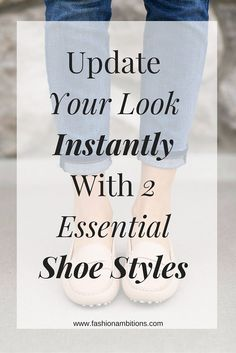 Update Your Look Instantly With 2 Essential Shoe Styles