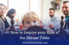 Asking your kids quality dinner table questions can change the way they see the world.