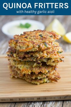 Fritters with Healthy Garlic Aioli Quinoa Fritters- Gluten Free, Dairy Free, Refined Sugar Free, Corn Free Sugar Free Recipes, Gluten Free Recipes, Vegetarian Recipes, Healthy Recipes, Sugar Free Meals, Advocare Recipes, Healthy Snacks, Healthy Eating, Diet Snacks
