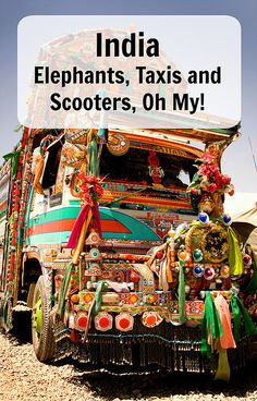 India – Elephants, Taxis and Scooters, Oh My!  Capturing the feeling of India with my misadventures in all forms of Indian transport. Ann K Addley travel blog                                                                                                                                                                                 More
