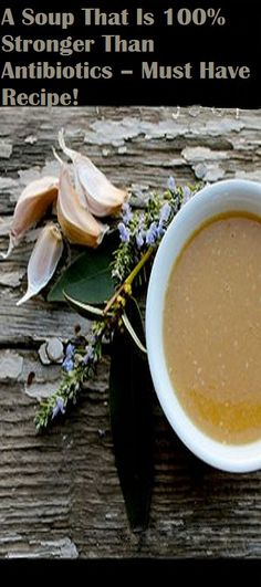 A Soup That Is 100% Stronger Than Antibiotics – Must Have Recipe!