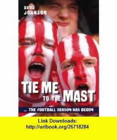 Tie Me to the Mast (9781899807734) David Johnson , ISBN-10: 189980773X  , ISBN-13: 978-1899807734 ,  , tutorials , pdf , ebook , torrent , downloads , rapidshare , filesonic , hotfile , megaupload , fileserve
