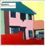 Gomez - We Haven't Turned Around