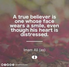 A true believer Hazrat Ali Sayings, Imam Ali Quotes, Allah Quotes, Quran Quotes, Islamic Love Quotes, Muslim Quotes, Islamic Inspirational Quotes, Religious Quotes, New Quotes