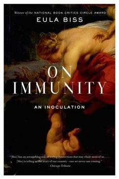On Immunity: An Inoculation -by Eula Biss