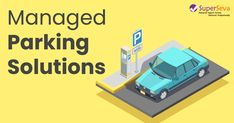 Having a problem with parking your car? Want to park your car in the safe zone? SuperSeva Services helps you with Managed Car Parking Solution. Program Management, Asset Management, World Earth Day, Parking Solutions, Facility Management, Service Learning, Front Office, Service Quality, Operations Management