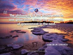 Abraham Lincoln Quote philosophy school room : Abraham Lincoln Quote philosophy school room - The philosophy of the school room in one generation will be the philosophy of government in the next. Abraham Lincoln Quotes, Educational Leadership, Image Categories, Woodland Party, Holiday Cocktails, The Next, Philosophy, Author, Popular