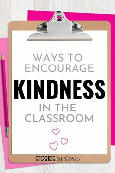 Kindness is so important, but doesn't come easily to everyone. Here are some easy ways to encourage kindness in the classroom.